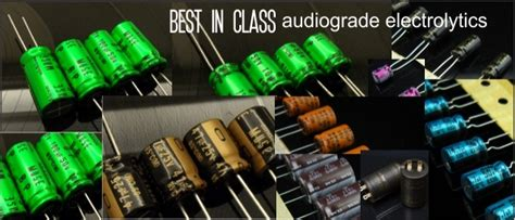 capacitor best audio audiograde electrolytic capacitors