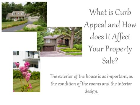 what does curb your what is curb appeal and how does it affect your property sale