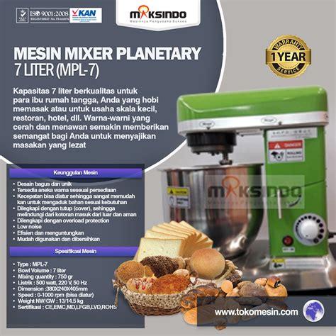 Mixer Roti 7 Liter mesin mixer planetary 7 liter mpl 7 toko mesin maksindo