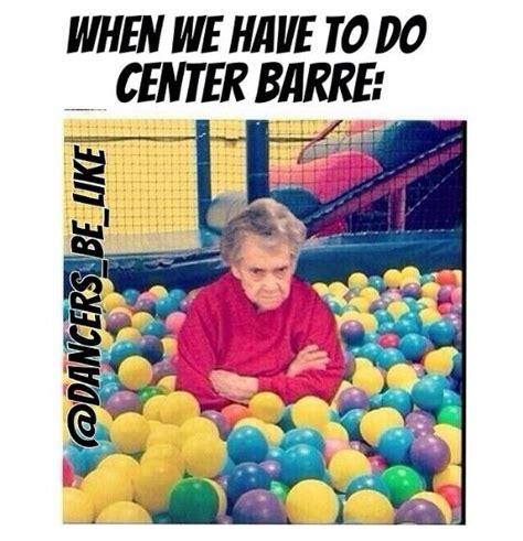 Ball Pit Meme - 397 best dance memes images on pinterest ballet dance