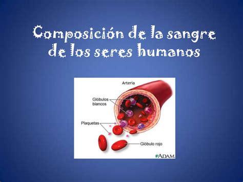 la sangre de los b0062xe6ao composici 243 n de la sangre de los seres humanos