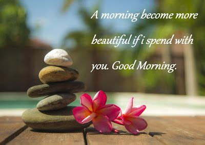 mornibg wishes to elders 17 best morning sweetheart quotes on morning my sweetheart beautiful