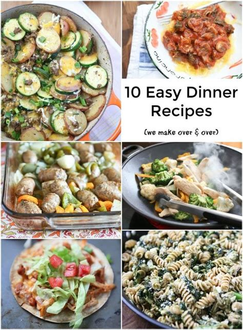 easy dinner recipes for 10 10 dinner recipes we make and we my family