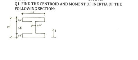 section moment q1 find the centroid and moment of inertia of the
