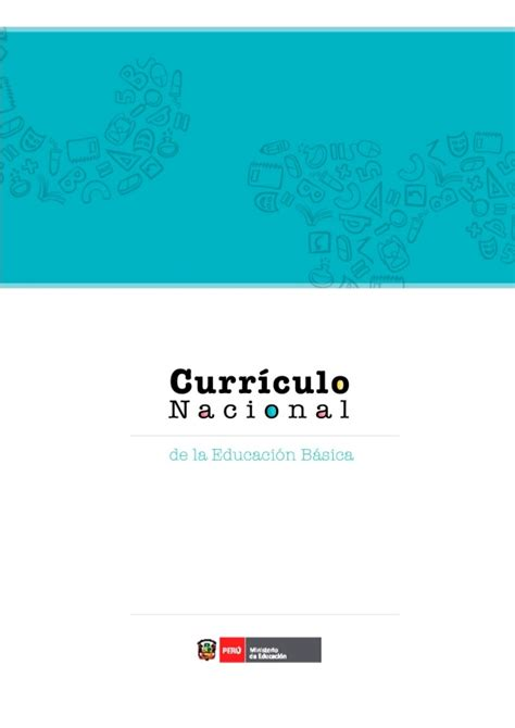 curriculo educacion primaria bolivariana slideshare curr 237 culo nacional de la educaci 243 n b 225 sica del per 250 2016