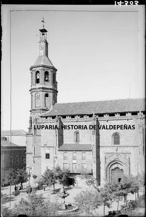 fotos antiguas valdepeñas valdepe 241 as iglesia de la asunci 243 n fotograf 237 a al