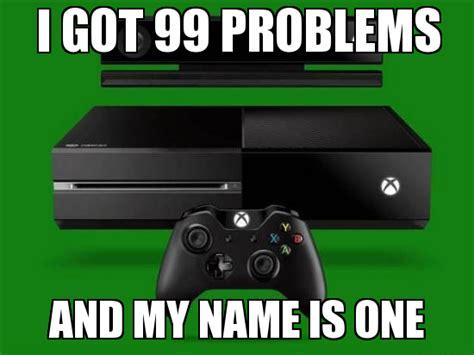 Xbox One Meme - xbox one meme problem