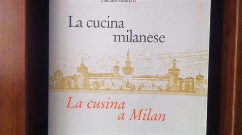 cucina milanese la cucina milanese la cusina a milan giornale cibo