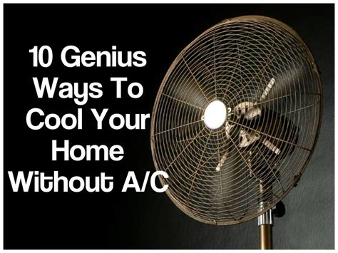 how to keep house cool without ac 10 genius ways to cool your home without air conditioning