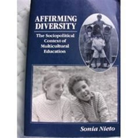 affirming diversity the sociopolitical context of multicultural education 6th edition affirming diversity the sociopolitical context of