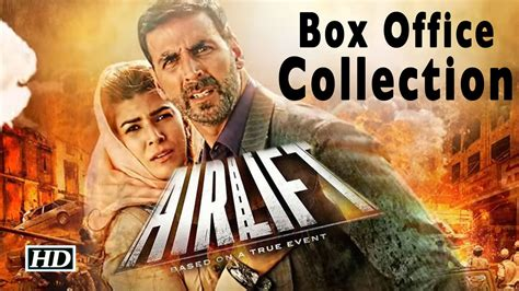 box office 2016 airlift airlift movie unbelievable box office collection youtube