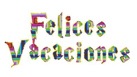 imagenes de felices vacaciones cristianas carteles y mensajitos carteles de felices vacaciones