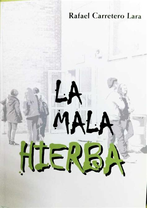 libro la mala hierba el consistorio edita una novela sobre el acoso escolar escrita por un agente tutor