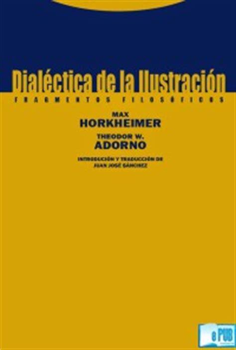 dialectica de la ilustracion max horkheimer theodor adorno by autonomia emancipacion issuu dial 233 ctica de la ilustraci 243 n theodor w adorno max horkheimer epubgratis
