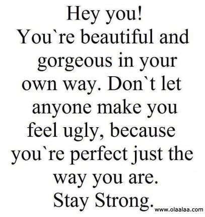 Ways To Look As As Your Gorgeous Friend by Quotes That Make You Feel Beautiful Quotesgram