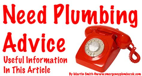 Needs Plumbing by Plumbing Advice Information By Martin Smith An Emergency