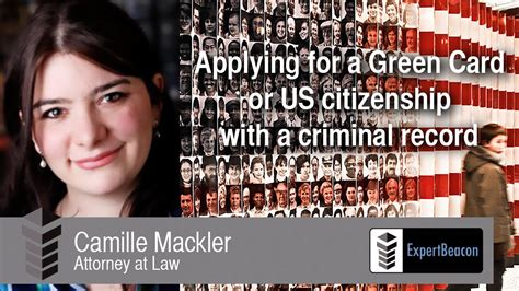 Applying For Citizenship With Criminal Record Applying For A Green Card Or Us Citizenship With A Criminal Record