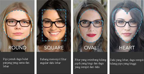 Model Rambut Menurut Bentuk Wajah by Tips Memilih Kacamata Sesuai Bentuk Wajah