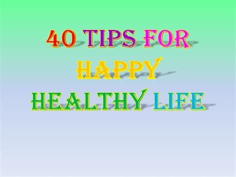 40 Tips For A Happy by 40 Tips For Happy Healthy