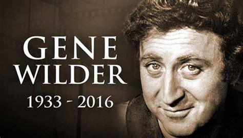 gene wilder today willy wonka star gene wilder dead at 83 free malaysia