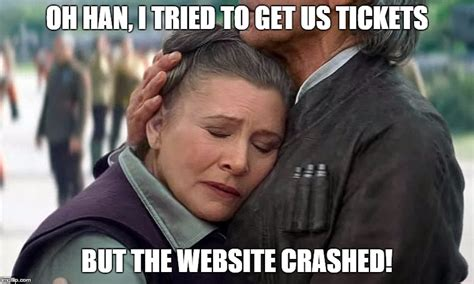 Princess Leia Meme - star was tickets go on sale but even the stars can t get