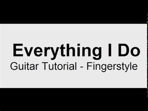 tutorial guitar everything i do full download fingerstyle tutorial everything i do i do