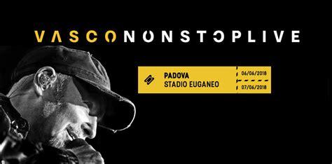 orario concerto vasco torino vasco non stop live 2018 a allo stadio euganeo il
