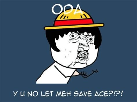 Luffy Meme - ace and luffy meme oda one piece anime and cartoons