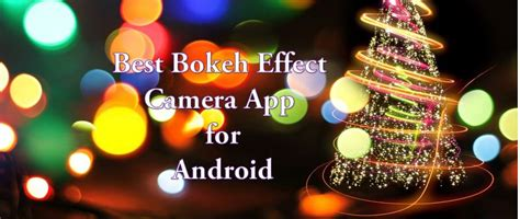 bokeh effect camera app  android dlsr