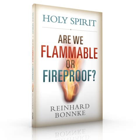 holy spirit are we flammable or fireproof books quot holy spirit are we flammable or fireproof quot reinhard
