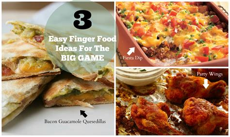 three easy finger food ideas for the big game