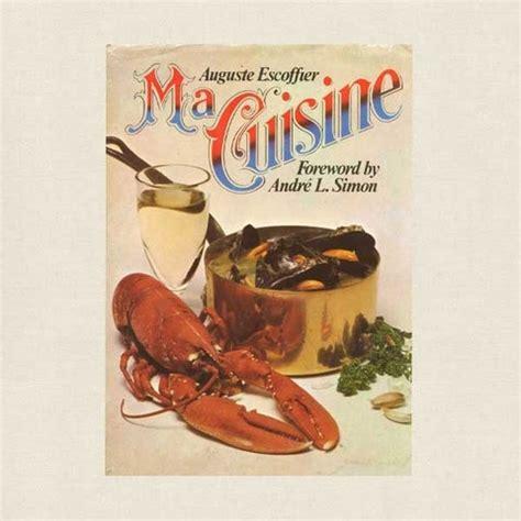 ma cuisine escoffier 112 best images about vintage cookbooks on