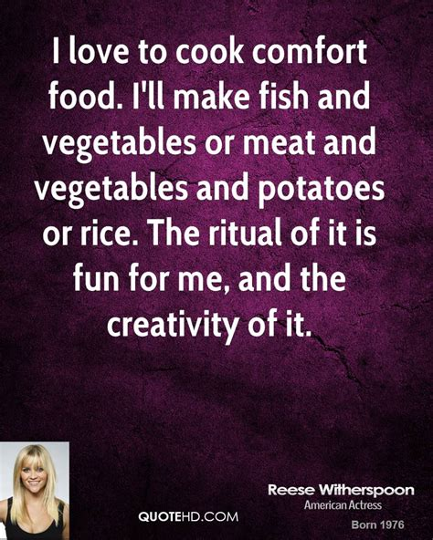comfort love reese witherspoon food quotes quotehd