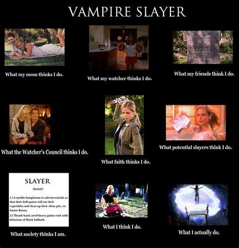 Slayer Meme - buffy the vire slayer what i do meme buffy the vire slayer angel pinterest buffy