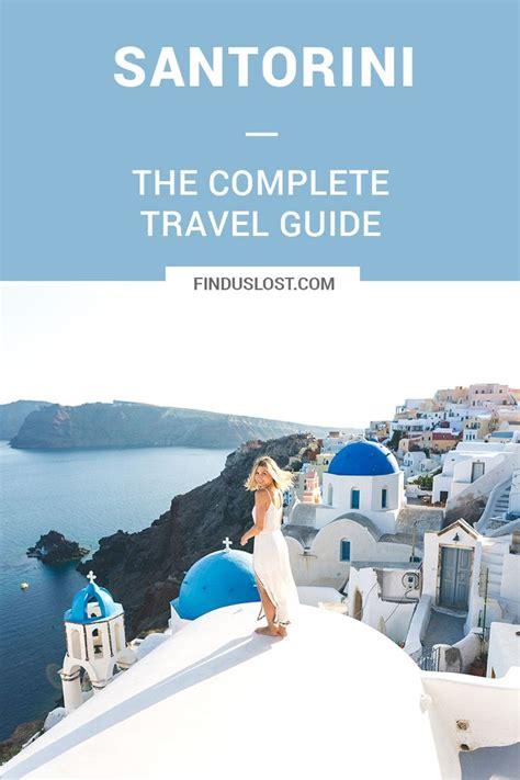 best greece travel guide best 25 santorini greece ideas on greece