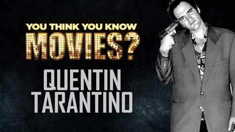 quentin tarantino film zitate quentin tarantino you think you know movies youtube
