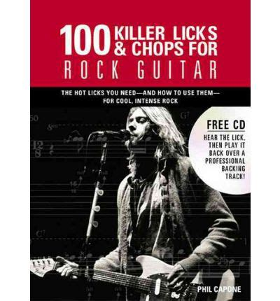 100 classic blues licks for guitar learn 100 blues guitar licks in the style of the worldâ s 20 greatest players books 100 killer licks chops for rock guitar phil capone