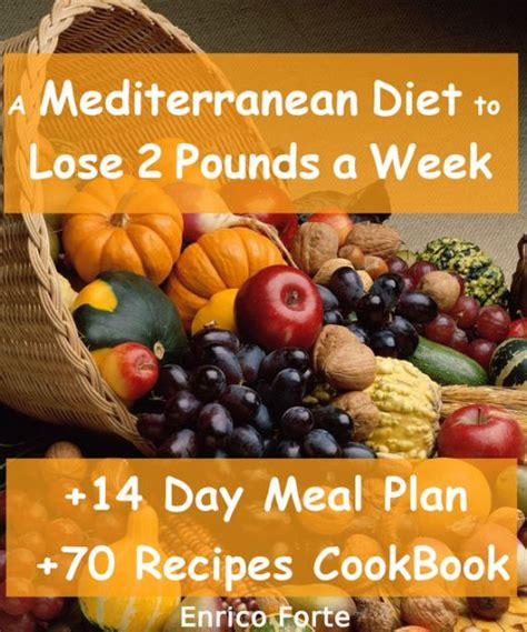 mediterranean diet  lose  pounds  week  day meal plan  recipes cookbook included