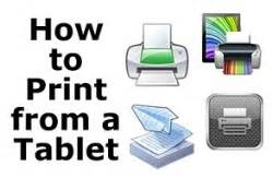 how to print from android tablet how to print from an android or windows tablet