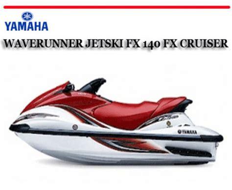 Yamaha Waverunner Jetski Fx140 Fx Cruiser Workshop Manual