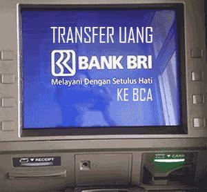 biaya transfer bri ke bank biaya kode cara transfer uang lewat atm bri ke bca