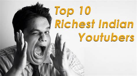 10 richest youtubers in india