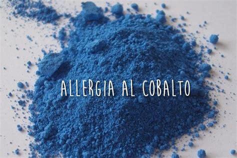 cobalto negli alimenti dermatite allergica e allergia al cobalto attenzione alla