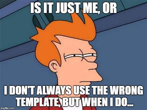 Templates Templates Everywhere Imgflip Imgflip Meme Templates