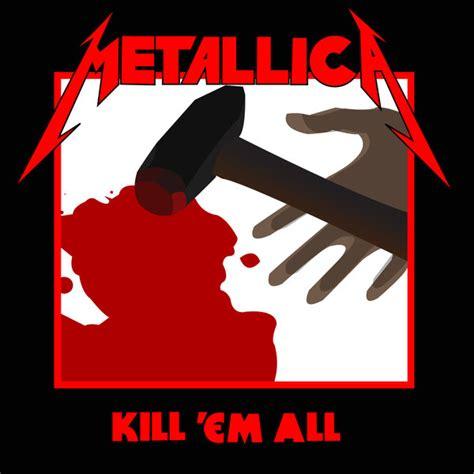 metallica kill em all kill em all vector by pixelfate on deviantart