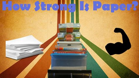 How To Make Paper Stronger - testing the strength of paper is paper stronger than you