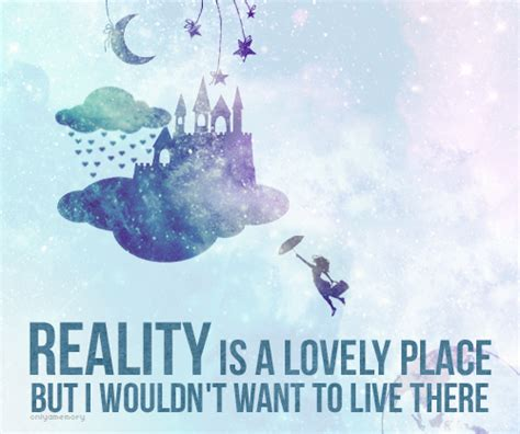 A Place To Live Lyrics I Do Live There Though But I Take Adventures To Different Worlds For Vacation Each Time I Open
