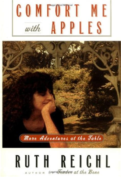 comfort me with apples ruth reichl comfort me with apples eye on books classic
