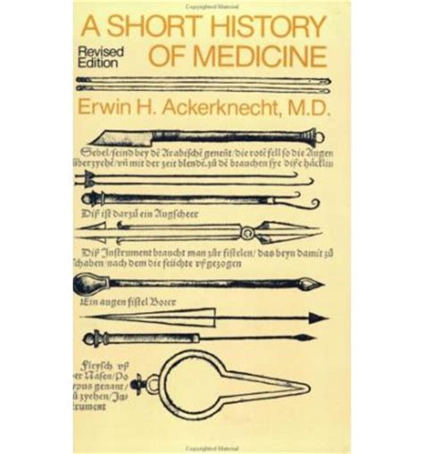 a short history of a short history of medicine erwin h ackerknecht 9780801827266