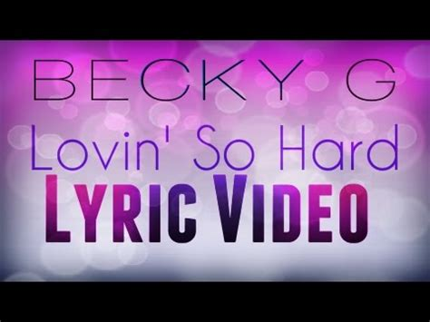 becky g lovin so lyric becky g lovin so lyric